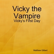 Vicky the Vampire - Vicky's First Day