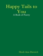 Happy Tails to You: A Book of Poetry