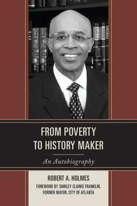 From Poverty to History Maker: An Autobiography
