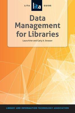 Data Management for Libraries: A Lita Guide