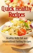 Quick Healthy Recipes: Healthy Belly Fat and Intermittent Fasting Recipes