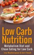 Low Carb Nutrition: Metabolism Diet and Clean Eating for Low Carb