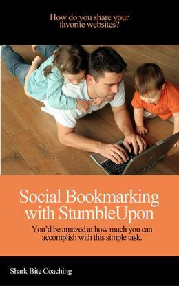 Social Bookmarking with StumbleUpon: You'd Be Amazed At How Much You Can Accomplish With This Simple Task