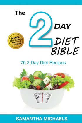 2 Day Diet: Top 70 Recipes (With Diet Diary & Workout Journal)