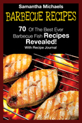 Barbecue Recipes: 70 Of The Best Ever Barbecue Fish Recipes...Revealed! (With Recipe Journal)