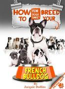 How to Breed your French Bulldog: Responsible Breeding