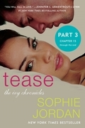 Tease (Part Three: Chapters 15 - The End)