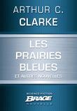 Les Prairies bleues (suivi de) Un coup de soleil bénin (suivi de) Hors du berceau, en éternelle orbite
