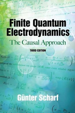 Finite Quantum Electrodynamics: The Causal Approach, Third Edition