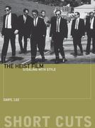 The Heist Film: Stealing With Style
