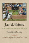 Jean de Saintre: A Late Medieval Education in Love and Chivalry