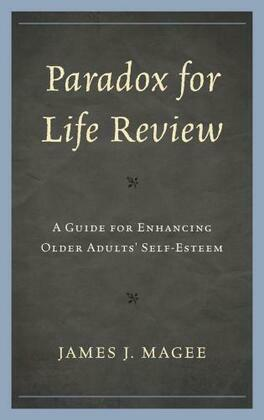 Paradox for Life Review: A Guide for Protecting Older Adults' Self Esteem