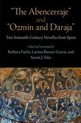 """""""The Abencerraje"""" and """"Ozmin and Daraja"""": Two Sixteenth-Century Novellas from Spain"""