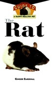 The Rat: An Owner's Guide to a Happy Healthy Pet
