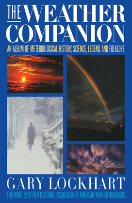 The Weather Companion: An Album of Meteorological History, Science, and Folklore