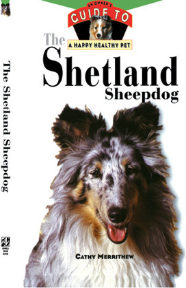 The Shetland Sheepdog: An Owner's Guide to a Happy Healthy Pet