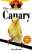 The Canary: An Owner's Guide to a Happy Healthy Pet