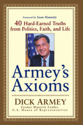 Armey's Axioms: 40 Hard-Earned Truths from Politics, Faith and Life