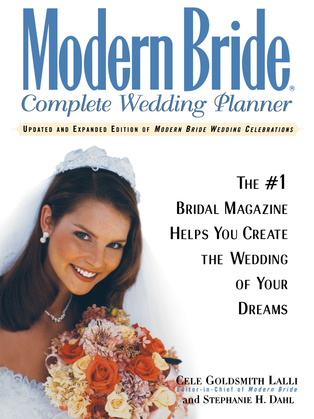 Modern Bride Complete Wedding Planner: The #1 Bridal Magazine Helps You Create the Wedding of Your Dreams