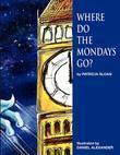 Where Do The Mondays Go?