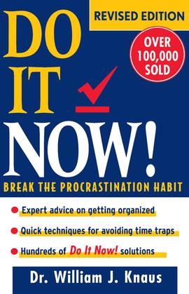 Do It Now!: Break the Procrastination Habit