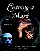 Leaving a Mark: Volume 1