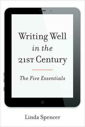 Writing Well in the 21st Century: The Five Essentials