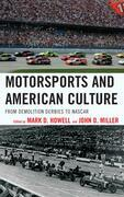 Motorsports and American Culture: From Demolition Derbies to NASCAR
