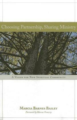 Choosing Partnership, Sharing Ministry: A Vision for New Spiritual Community