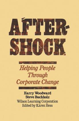 Aftershock: Helping People Through Corporate Change