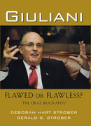 Giuliani: Flawed or Flawless the Oral Biography