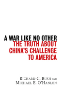 A War Like No Other: The Truth about China's Challenge to America