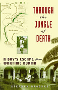 Through the Jungle of Death: A Boy's Escape from Wartime Burma