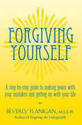 Forgiving Yourself: A Step-By-Step Guide to Making Peace with Your Mistakes and Getting on with Your Life