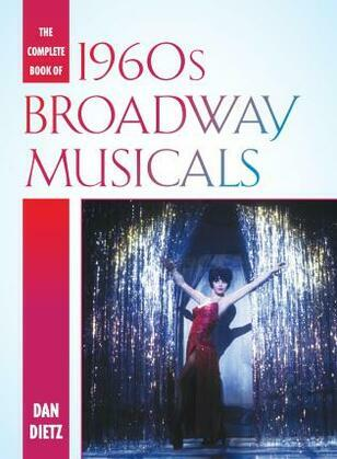 The Complete Book of 1960s Broadway Musicals