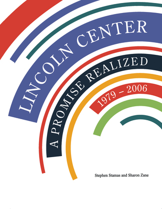 Lincoln Center: A Promise Realized, 1979 - 2006