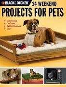 Black & Decker 24 Weekend Projects for Pets