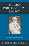 Darwin's Philosophical Legacy: The Good and the Not-So-Good