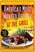 America's Most Wanted Recipes At the Grill