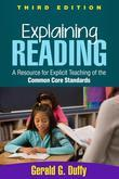 Explaining Reading, Third Edition: A Resource for Explicit Teaching of the Common Core Standards
