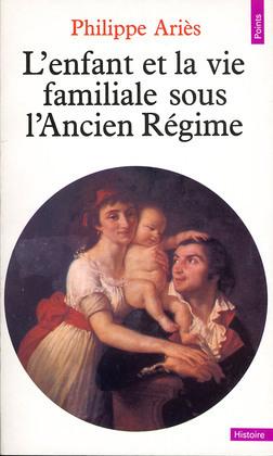 L'Enfant et la Vie familiale sous l'Ancien Régime