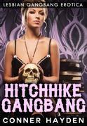Hitchhike Gangbang: Lesbian Gangbang Erotica
