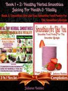 Best Healthy Herbal Smoothies: Juicing For Health & Vitality: Healthy Green Drink Diet - 3 In 1 Boxed Set