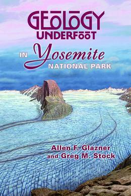 Geology Underfoot in Yosemite National Park