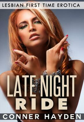 Late Night Ride: Lesbian First Time Erotica