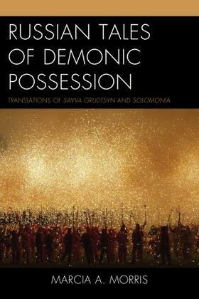 Russian Tales of Demonic Possession: Translations of Savva Grudtsyn and Solomonia