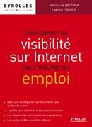 Développer sa visibilité sur Internet pour trouver un emploi