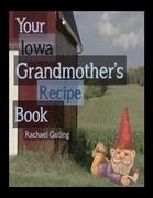 Your Iowa Grandmother's Recipe Book
