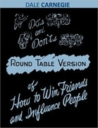 Dos and Don'ts - Round Table Version of How to Win Friends and Influence People
