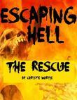 Escaping Hell - The Rescue